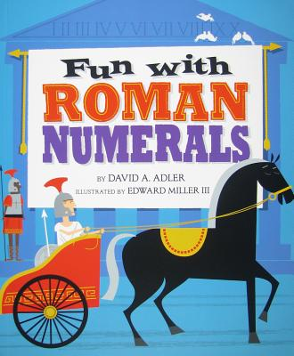 Fun With Roman Numerals By Adler, David A./ Miller, Edward, III (ILT)