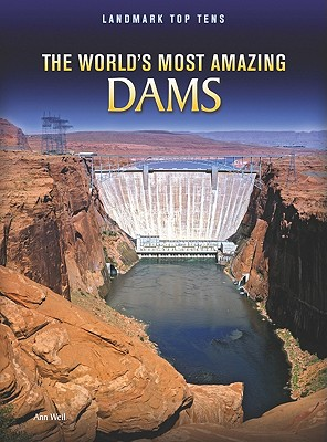 The World's Most Amazing Dams By Weil, Ann
