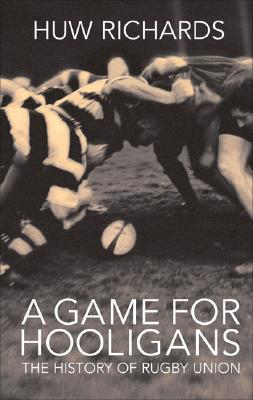 A Game for Hooligans By Richards, Huw